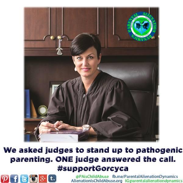 Support Judge Gorcyca - Parental Alienation is Child Abuse - 2016