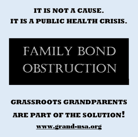Grandparent Family Bond Obstryction - Public Health Crisis -- 2016