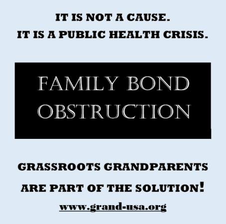 Grandparent Family Bond Obstryction - Public Health Crisis -- 2016