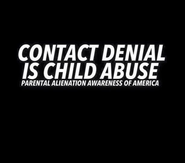 CONTACT DENIAL IS CHILD ABUSE - 2016