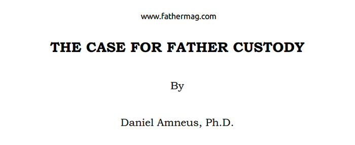THE CASE FOR FATHER CUSTODY - 2016